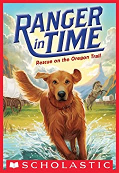 Rescue on the Oregon Trail (Ranger in Time #1) by [Kate Messner, Kelley McMorris]