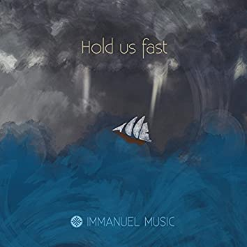 Hold Us Fast