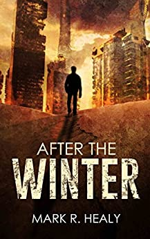 After the Winter (The Silent Earth, Book 1) by [Mark R. Healy]