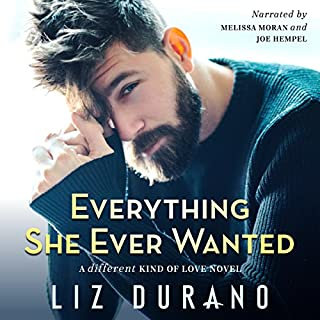 Everything She Ever Wanted     A Different Kind of Love, Book 1              By:                                                                                                                                 Liz Durano                               Narrated by:                                                                                                                                 Melissa Moran,                                                                                        Joe Hempel                      Length: 8 hrs and 2 mins     17 ratings     Overall 4.7