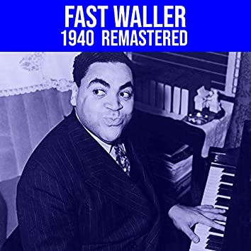 Fats Waller 1940 (Volume 6 Of The Complete Recorded Works)