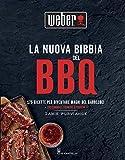 La nuova bibbia del bbq. 175 ricette per diventare maghi del barbecue!