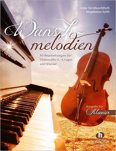 Wunschmelodien: 40 Bearbeitungen für Violoncello (1. - 4. Lage) und Klavier. Ausgabe für Klavier