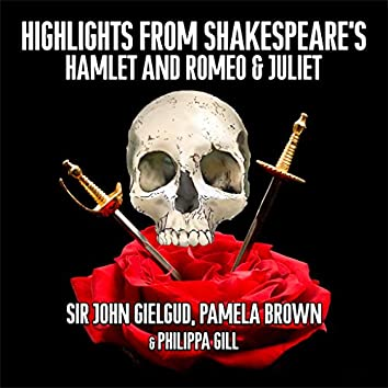 Highlights From Shakespeare's Hamlet and Romeo and Juliet