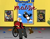 Dropping In On Matisse (Dropping in on Artists)