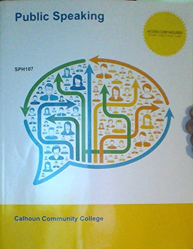 Public Speaking - SPH107 (Calhoun Community College) - The Art of Public Speaking, 12th Edition
