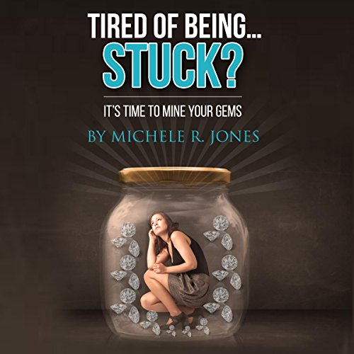 Tired of Being...Stuck? audiobook cover art
