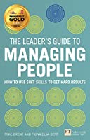 The Leader's Guide to Managing People: How to Use Soft Skills to Get Hard Results by Mike Brent Fiona Dent(2014-01-03)