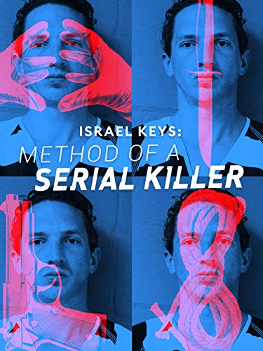 Israel Keys: Method of a Serial Killer