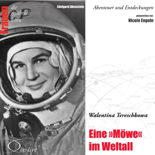 Walentina Tereschkowa - Eine Möwe im Weltall (Frauen - Abenteuer und Entdeckungen) Titelbild