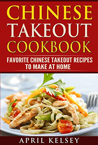 Chinese Takeout Cookbook by April Kelsy ebook deal