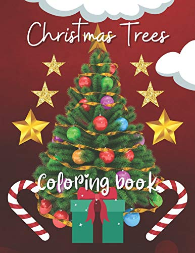 Christmas Trees Coloring Book: best color paper with no origami small new expended editions print value includes extension the great unique ornaments tree and beautiful cover for kids gifts.
