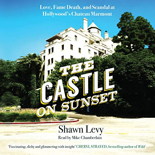 The Castle on Sunset     Love, Fame, Death and Scandal at Hollywood's Chateau Marmont              By:                                                                                                                                 Shawn Levy                               Narrated by:                                                                                                                                 Mike Chamberlain                      Length: 12 hrs and 56 mins     Not rated yet     Overall 0.0