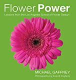 Flower Power: Lessons from the Los Angeles School of Flower Design (English Edition)