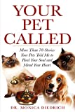 Your Pet Called: More Than 70 Stories Your Pets Told Me to Heal Your Soul and Mend Your Heart (English Edition)