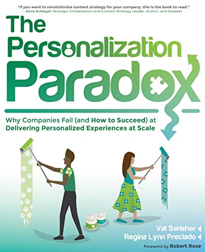 Compare Textbook Prices for The Personalization Paradox: Why Companies Fail and How To Succeed at Delivering Personalized Experiences at Scale  ISBN 9781937434724 by Swisher, Val,Preciado, Regina Lynn