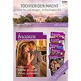 Töchter der Macht - Geld, Sex und Intrigen in Washington D.C. (6-teilige Serie) (eBundle) (German Edition)