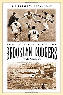 The Last Years of the Brooklyn Dodgers: A History, 1950-1957