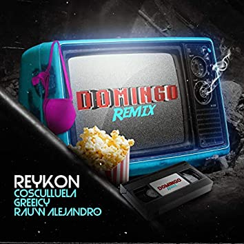 Domingo (Reykon, Cosculluela, Greeicy & Rauw Alejandro) [Remix]