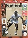 La fabuleuse histoire du football, tome 1 : Des origines à la coupe du Monde 1966 par Réthacker