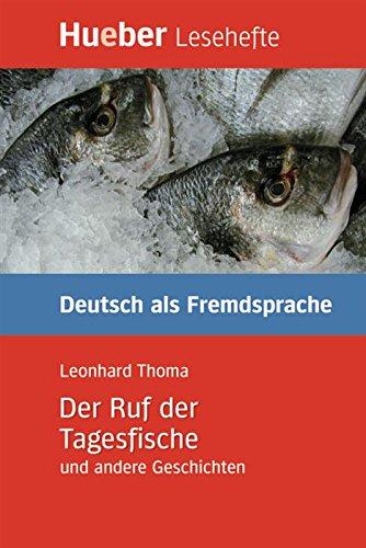 Der Ruf der Tagesfische und andere Geschichten: Deutsch als Fremdsprache / EPUB-Download (Lesehefte Deutsch als Fremdsprache)