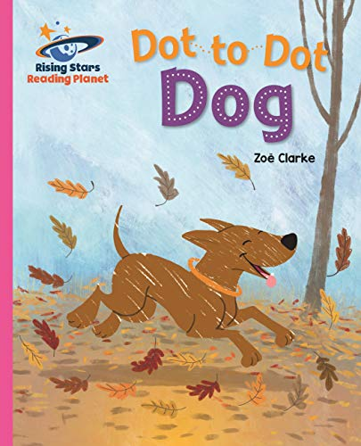 Reading Planet - Dot to Dot Dog - Pink B: Galaxy (Rising Stars Reading Planet) (English Edition)