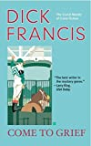 Come to Grief (A Dick Francis Novel) - Dick Francis