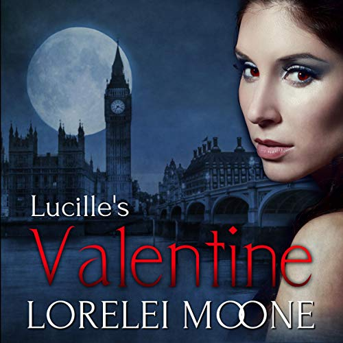 Lucille's Valentine Audiobook By Lorelei Moone cover art