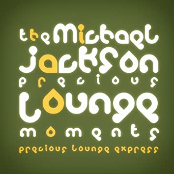 Precious Lounge Moments: Michael Jackson