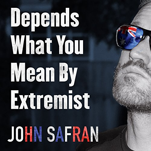 Depends What You Mean by Extremist audiobook cover art