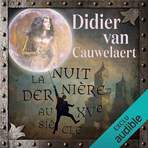 La nuit dernière au XVe siècle  audiobook cover art