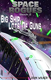 Big Ship, Lots of Guns (Space Rogues Book 2)