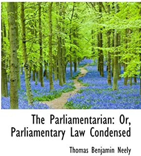 The Parliamentarian: Or, Parliamentary Law Condensed
