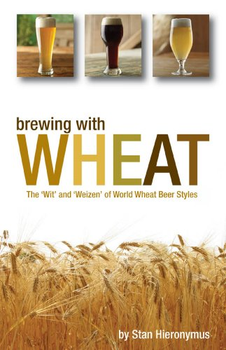 Brewing with Wheat: The 'Wit' and 'Weizen' of World Wheat Beer Styles (English Edition)