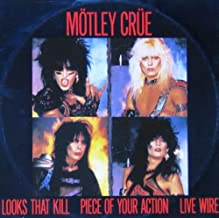 Looks That Kill / Piece Of Your Action / Live Wire (12