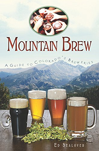Mountain Brew: A Guide to Colorado's Breweries (American Palate) (English Edition)