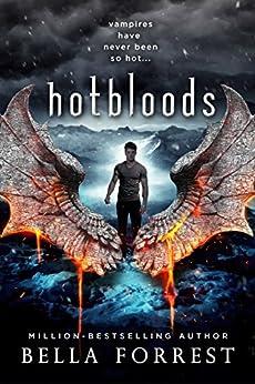 Hotbloods by [Bella Forrest]