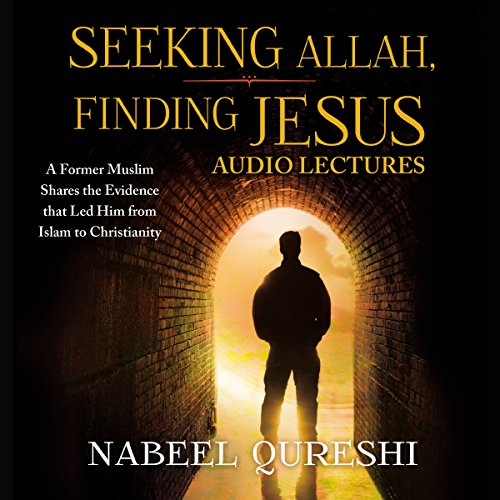 Seeking Allah, Finding Jesus: Audio Lectures audiobook cover art
