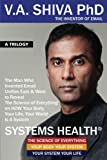 Systems Health: The Man Who Invented Email Unifies East & West to Reveal The Science of Everything on HOW Your Body, Your Life, Your World is A System