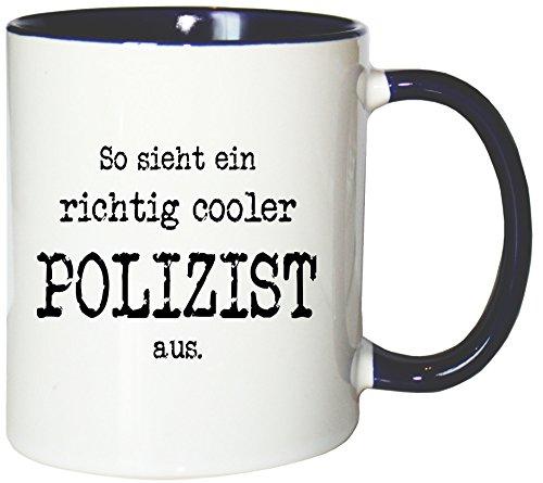 Mister Merchandise Kaffeetasse Becher So Sieht EIN richtig Cooler Polizist