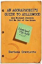 [ [ [ An Agoraphobic's Guide to Hollywood[ AN AGORAPHOBIC'S GUIDE TO HOLLYWOOD ] By Craviotto, Darlene ( Author )Nov-02-20...