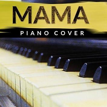 Mama (Jonas Blue Piano Cover)
