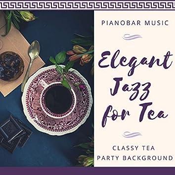 Elegant Jazz for Tea - Classy Tea Party Background Pianobar Music