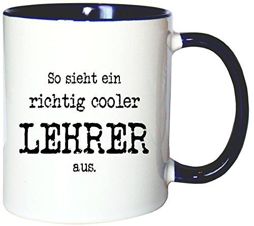 Mister Merchandise Kaffeetasse Becher So Sieht EIN richtig Cooler Lehrer aus, Farbe: Weiß-Blau