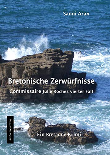 Bretonische Zerwürfnisse: Commissaire Julie Roches vierter Fall