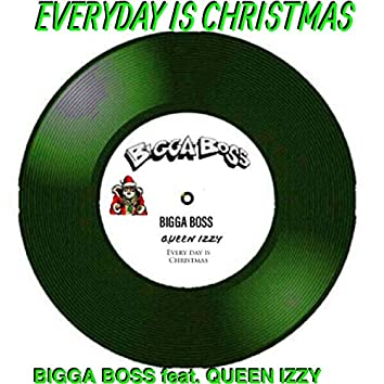 Everyday Is Christmas (feat. Queen Izzy)