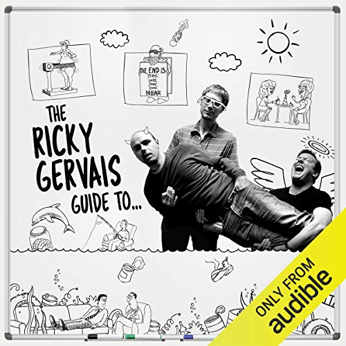 The Ricky Gervais Guide To...                   Written by:                                                                                                                                 Ricky Gervais,                                                                                        Stephen Merchant,                                                                                        Karl Pilkington                           Length: 8 hrs and 30 mins     4 ratings     Overall 5.0