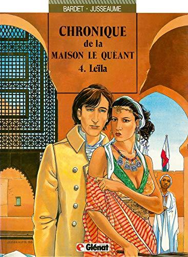 Chronique de la Maison Le Quéant, tome 4 : Leïla