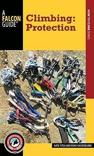 Climbing: Protection (Falcon Guides: How to Climb)