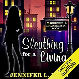 Sleuthing for a Living     Mackenzie & Mackenzie PI Mysteries, Book 1              By:                                                                                                                                 Jennifer L. Hart                               Narrated by:                                                                                                                                 Suzanne Cerreta                      Length: 7 hrs and 14 mins     259 ratings     Overall 4.4